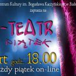 Kolejne odsłony projektu e-teatr na piątek! (zaproszenie)