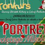 """Leśna Podlaska: Mikołajkowy konkurs dla dzieci pt. """"Portret Świętego Mikołaja"""" (zaproszenie)"""