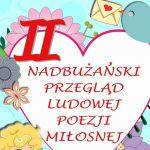 II Nadbużański Przegląd Ludowej Poezji Miłosnej (zaproszenie)