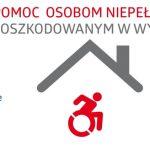 """Powiat: Podsumowanie programu """"Pomoc osobom niepełnosprawnym poszkodowanym w wyniku żywiołu"""""""