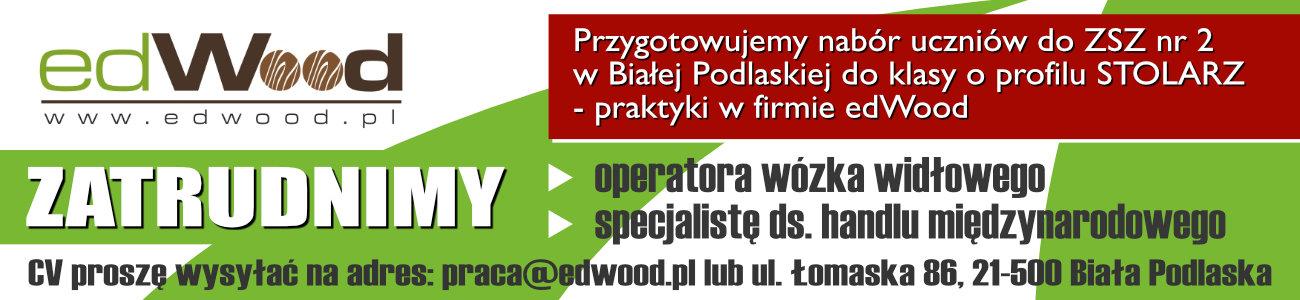Praca - Biała Podlaska - EdWood