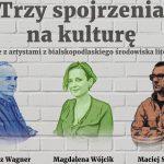 Trzy spojrzenia na kulturę – spotkanie z artystami bialskopodlaskiego środowiska literackiego (zaproszenie)