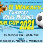 II Wakacyjny Turniej Piłki Nożnej MOSiR CUP (zaproszenie)