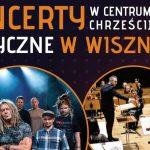 Cykl koncertów w Centrum Kultury Chrześcijańskiej w Wisznicach (zaproszenie)