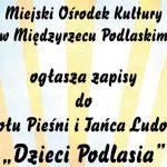 """Nabór do Zespołu Pieśni i Tańca Ludowego """"Dzieci Podlasia"""""""