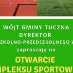 Otwarcie kompleksu sportowego w Tucznej (zaproszenie)