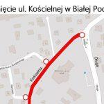 Biała Podlaska: Zamykają czasowo ulicę Kościelną