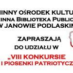 VIII Konkurs Poezji i Piosenki Patriotycznej w Janowie Podlaskim (zaproszenie)