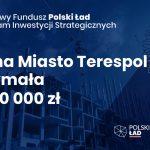 Terespol z dofinasowaniem 10,3 mln zł na inwestycje