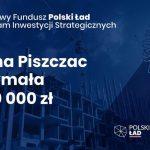 Piszczac: 7,6 mln złotych na cele drogowe z Polskiego Ładu