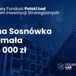 Sosnówka: Blisko 10 mln złotych z Polskiego Ładu na remonty i przebudowę dróg